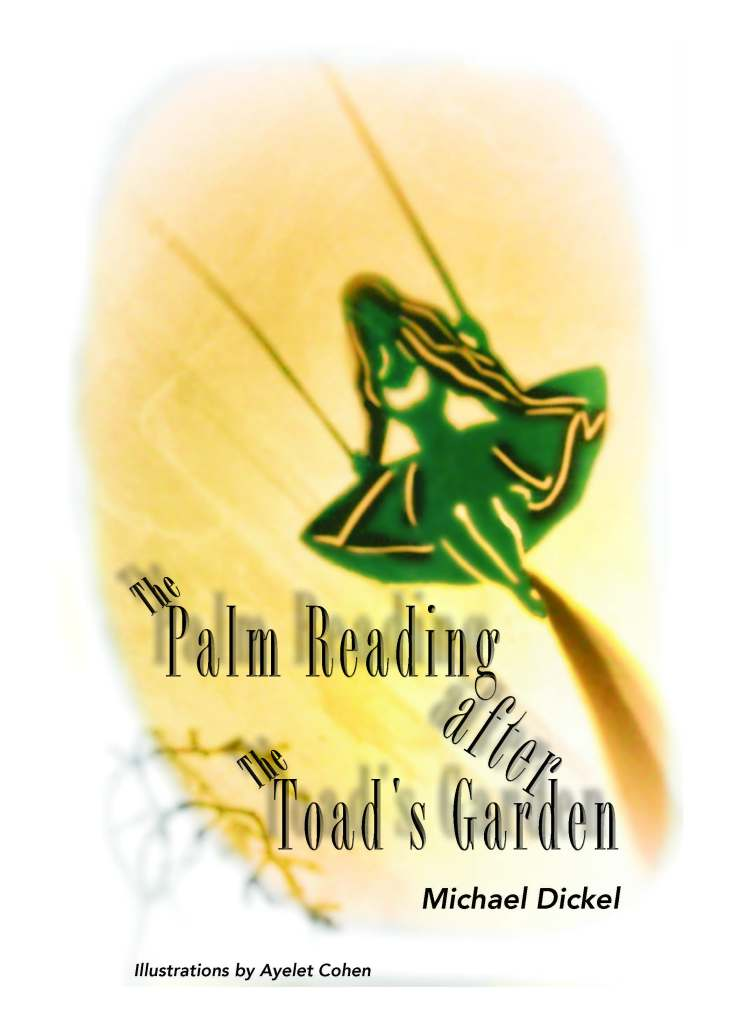 The Palm Reading after The Toad's Garden flash fiction by Michael Dickel ISBN 978-0989624541 click image to buy